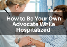 How to Be Your Own Advocate While Hospitalized James Law Firm Fred James Des Moines Iowa