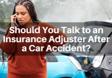 Should You Talk to an Insurance Adjuster After a Car Accident James Law Firm Blog Des Moines Iowa